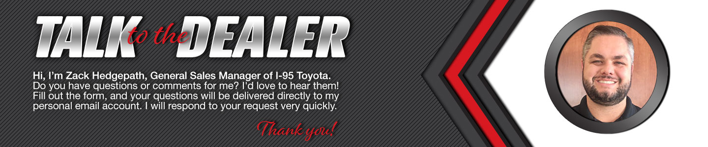 Talk to the General Sales Manager at I-95 Toyota