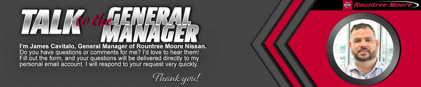 Rountree Nissan Talk to General Manager James Cavitalo