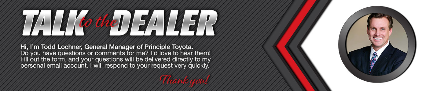 Talk to the General Manager at Principle Toyota