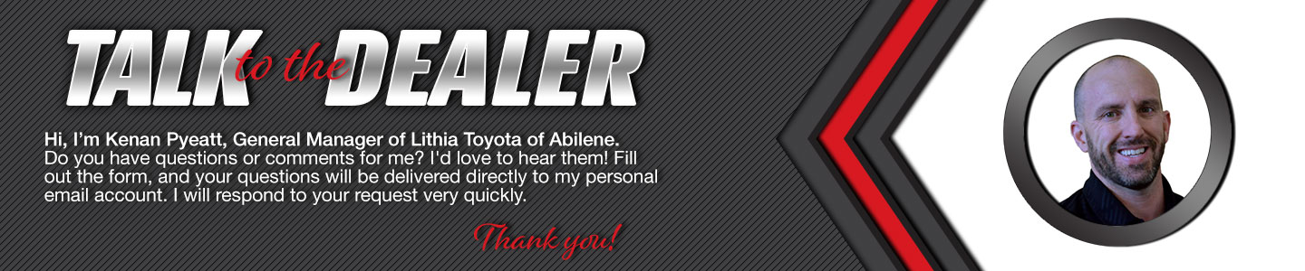 Talk to the General Manager at Lithia Toyota of Abilene