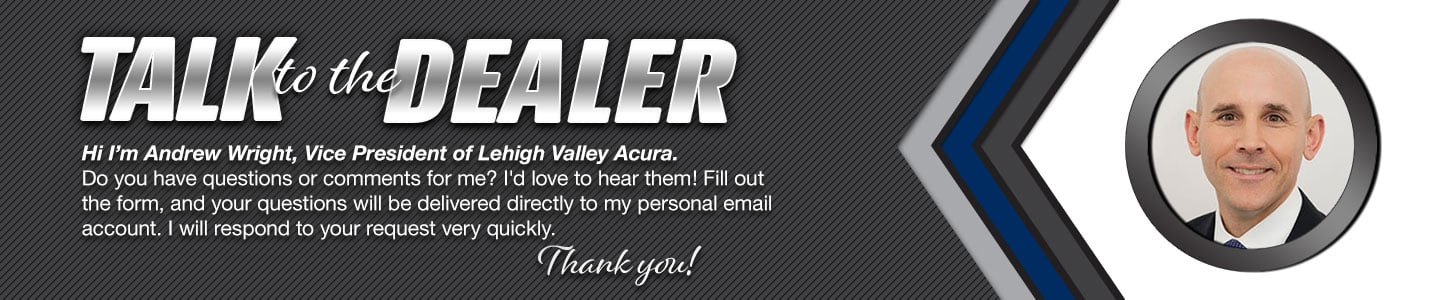 Lehigh Valley Acura, talk to the dealer