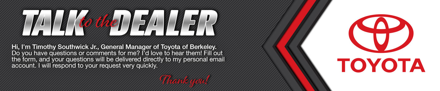 Talk to Timothy Southwick Jr. General Manager of Toyota of Berkeley