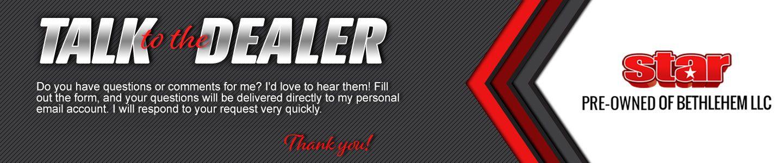 talk to the dealer at Star Pr-Owned of Bethlehem LLC