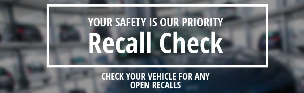 your safety is our priority recall check
