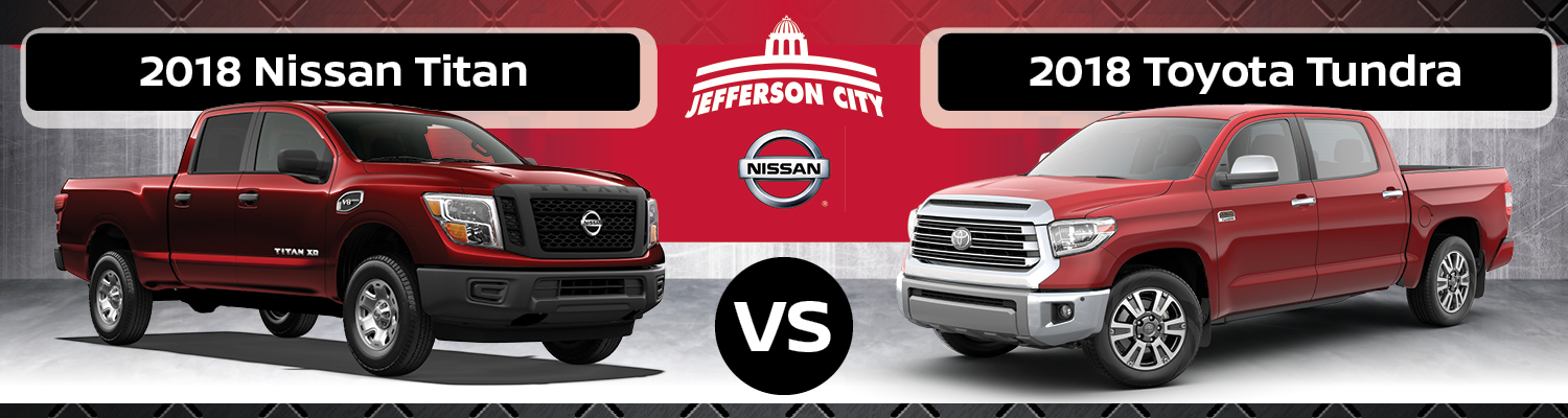 2018 Nissan Titan vs. 2018 Toyota Tundra Comparison in Jefferson City, MO