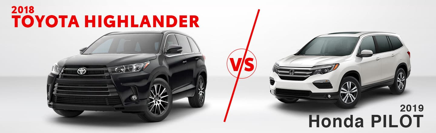 Toyota Highlander Vs Honda Pilot >> 2018 Highlander Vs 2019 Pilot In Rainbow City Al Team One Toyota