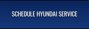 Schedule Hyundai Service