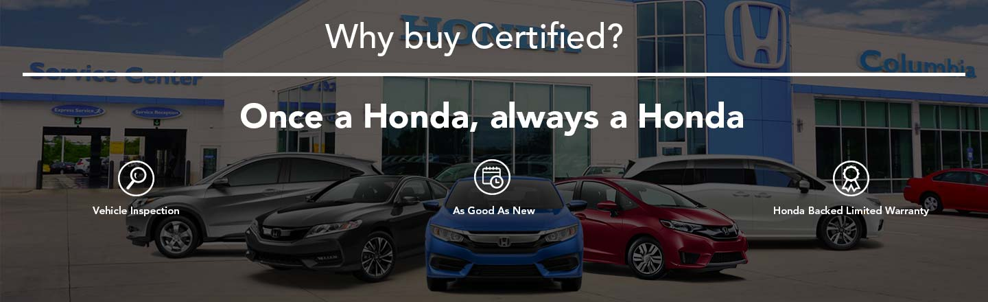 Columbia Honda Family And Pet Friendly. Why Buy Certified