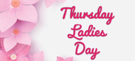 Thursday Ladies Day
