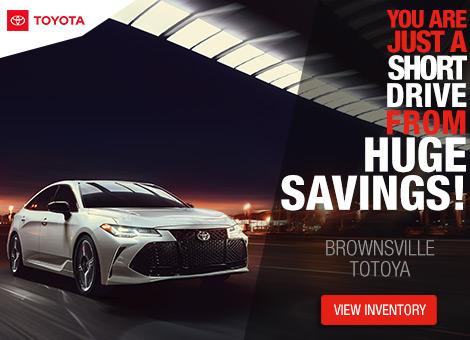 Huge Savings at Brownsville Toyota