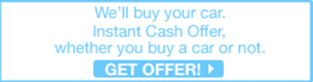 We will buy your car Instant cash offer whether you buy a car or not Get Offer
