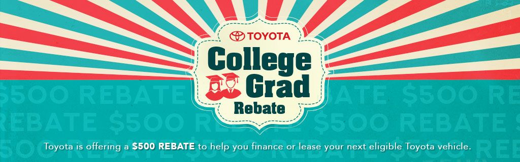 $500 rebate to college graduates for a new Toyota
