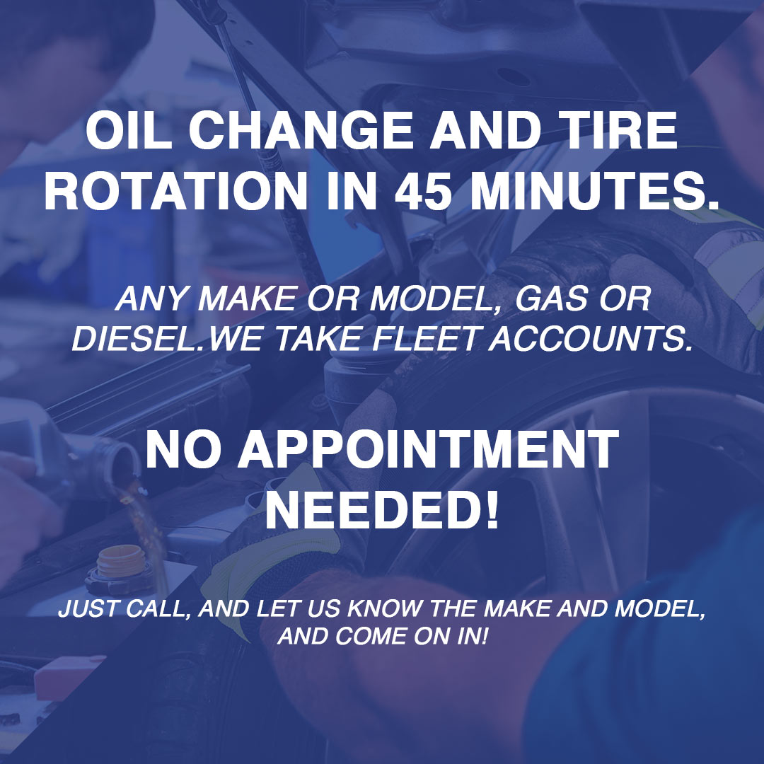 Oil Change and Tire - 45 Mins - No Appointment Needed