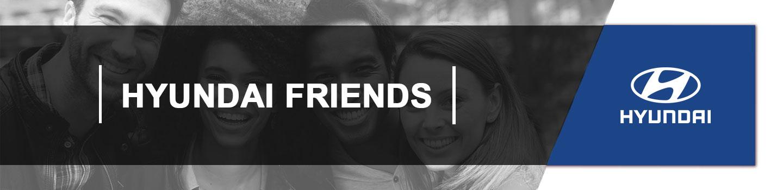 Hyundai Friends - A Most Rewarding Friendship