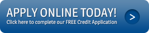 apply online today - click here to complete our free credit application