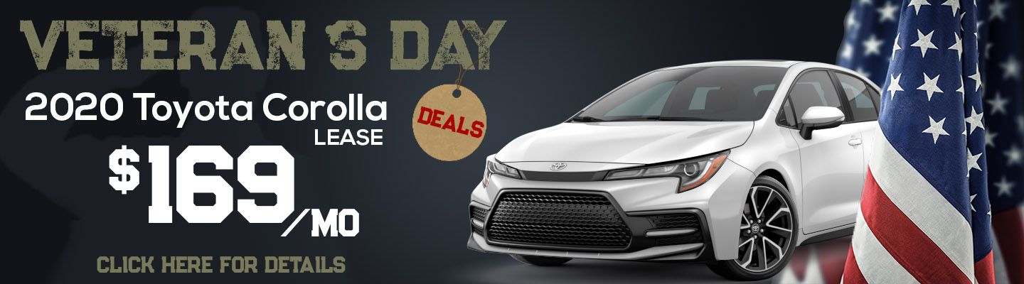 Veterans Day 2020 Toyota Corolla Lease $169 a month