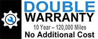 double warranty 10 year - 120000 miles no additional cost
