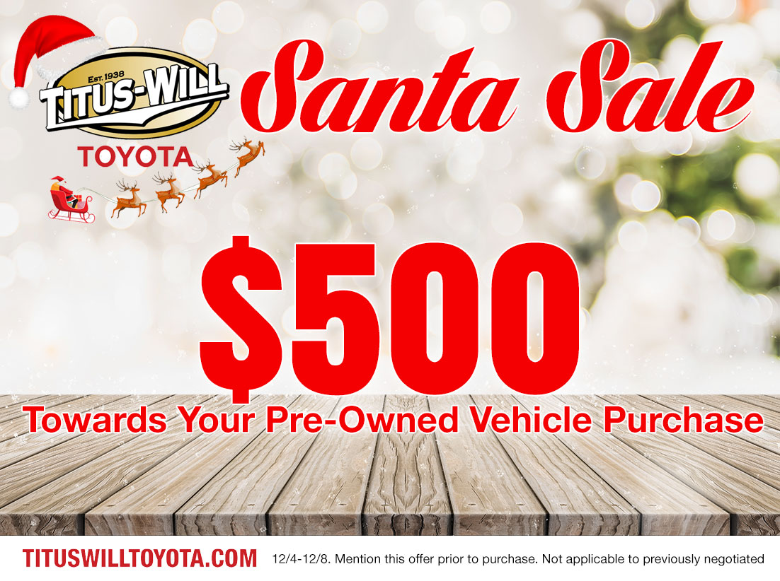 Titus-Will Toyota | Santa Sale $500 Towards Your Pre-Owned Vehicle Purchase