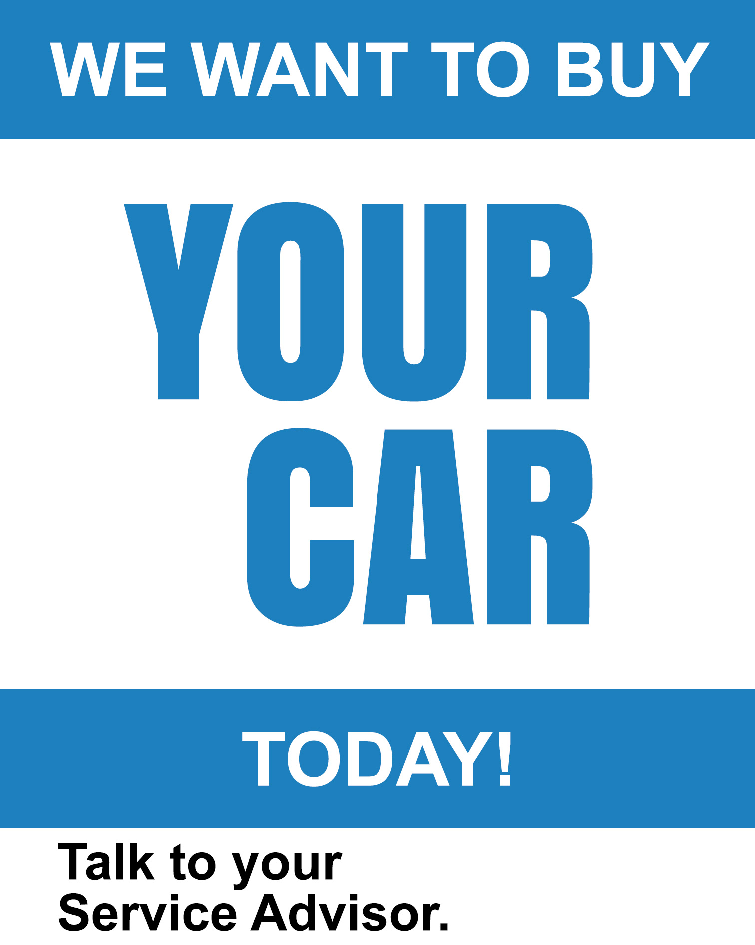 We want to buy your car today
