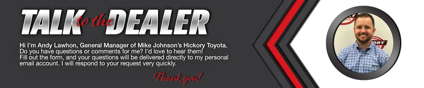 Talk to the Dealer Online at Mike Johnson's Hickory Toyota
