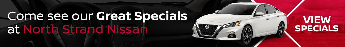 new specials at North Strand Nissan