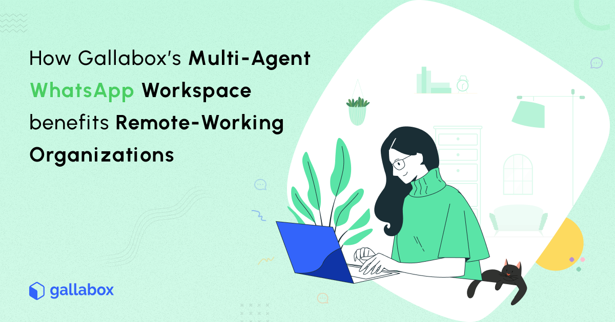 How Gallabox's Multi-Agent WhatsApp Workspace benefits Remote-Working Organizations