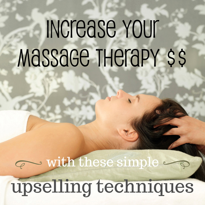 Increase your massage therapy income with these simple upselling techniques