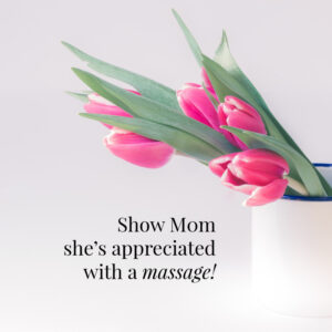 Mother's Day Massage Marketing Ideas