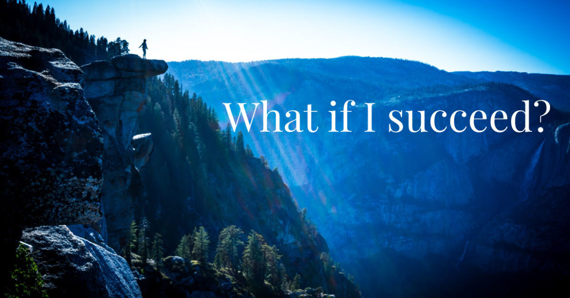 What if I succeed?