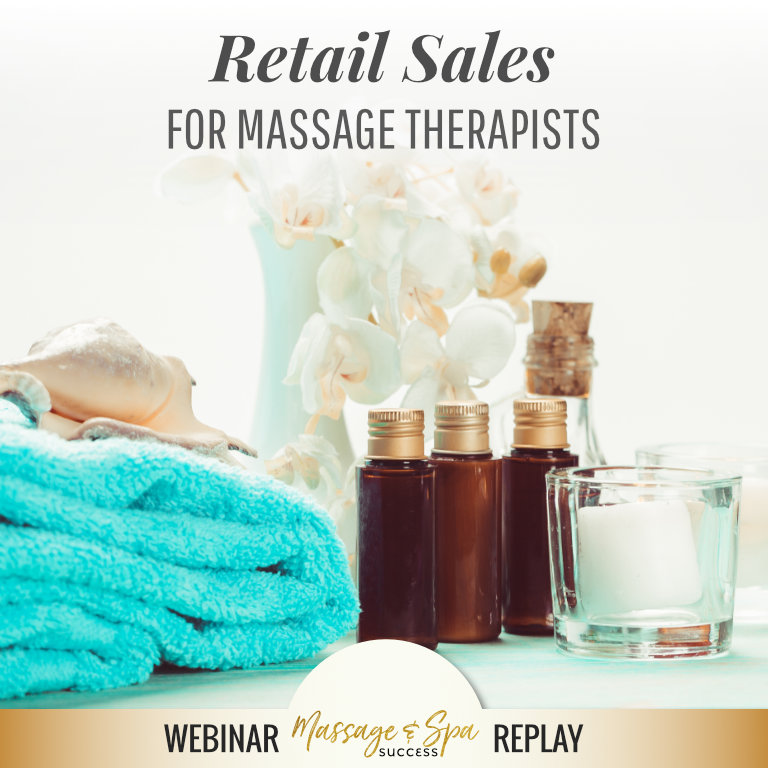 Retail Sales for Massage Therapists Webinar Replay from Gael Wood