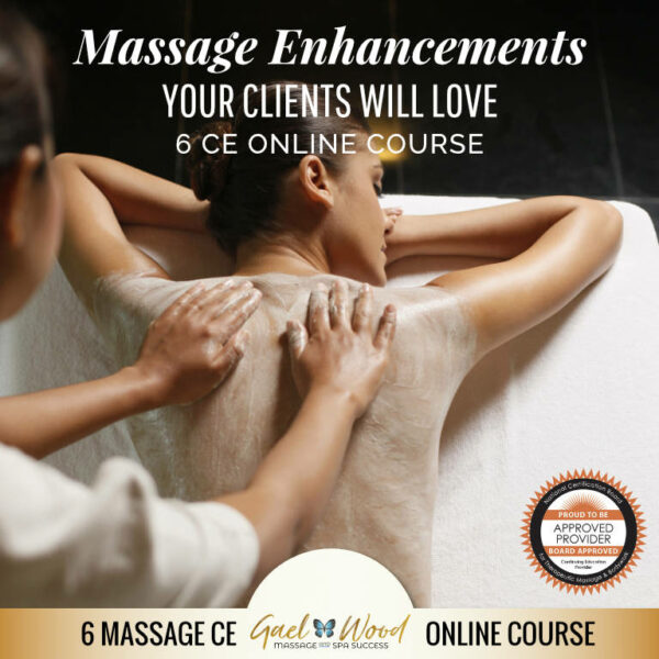 Massage Enhancements Your Clients Will Love 6 CEU Online Course from Gael Wood