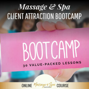 New Massage & Spa Client Attraction Boot Camp