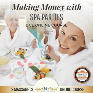 Making Money with Spa Parties 2 CE Online Course