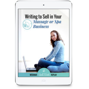 Writing to Sell in Your Massage or Spa Business