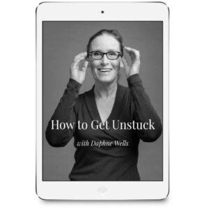 How to Get Unstuck with Daphne Wells