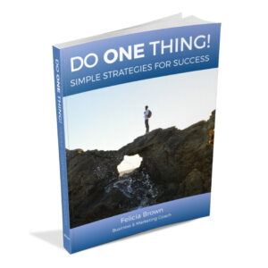 Do ONE Thing by Felicia Brown