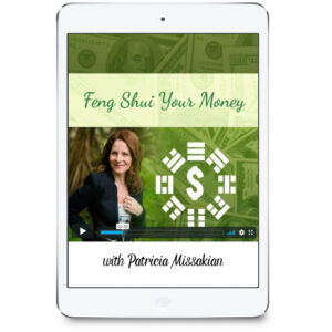 Feng Shui Your Money with Patricia Missakian
