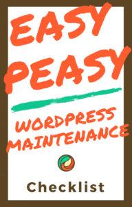 Easy Peasy WordPress Maintenance Checklist