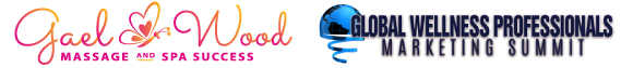 Gael Wood Massage & Spa Success and The Global Wellness Professionals Marketing Summit