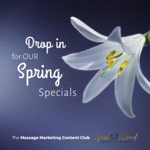 Creating Spring Specials for Your Massage Therapy, Skincare, or Spa Business