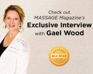 Check out Massage Magazines exclusive interview with Gael Wood