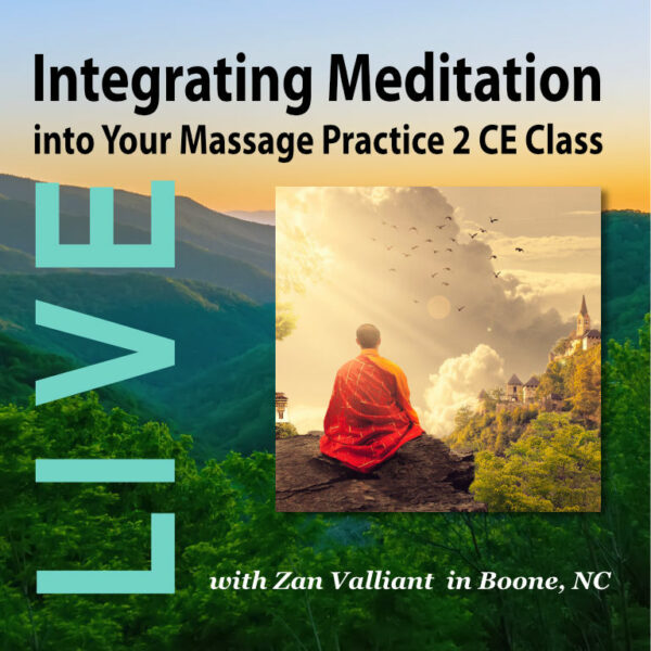 Integrating Meditation in Your Massage Practice 2 CE Course with Zan Valliant in Boone, NC