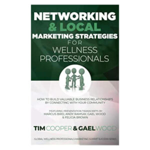 Networking & Local Marketing Strategies for Wellness Professionals