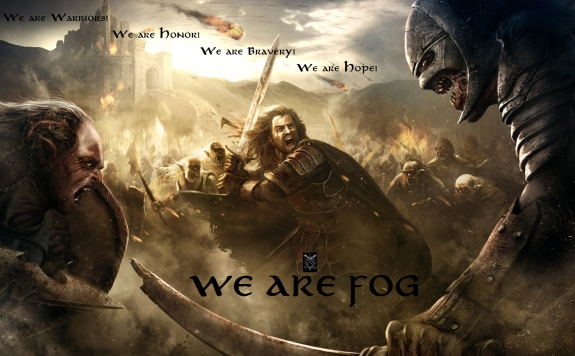 We are Warriors! We are Honor! We are Bravery! We are Hope! WE ARE FOG
