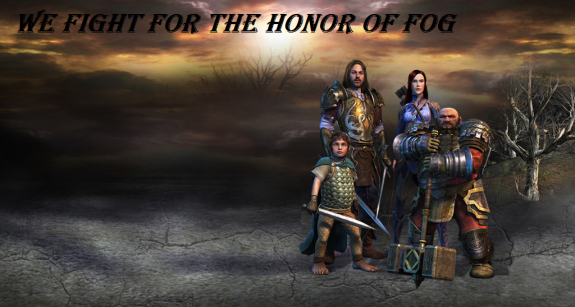 We fight for the Honor of FOG