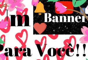 Crio Um Banner Para YouTube Ou Blog Ou Qualquer Coisa Que Você Quiser [Limitado]