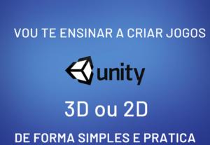 Ensino a criar um jogo simples em 2D ou 3D