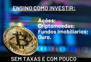Ensino a investir em ações(dividendos), fundos imobiliários, ouro, criptomoedas
