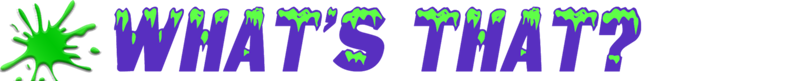 slime-attack_rules-headr_WHATS-THAT.png