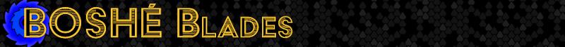 BOSHE_header_BOSHE-BLADES.png